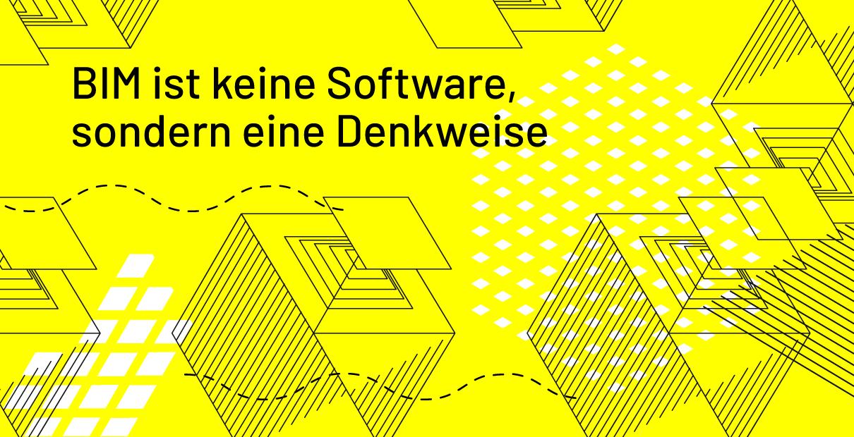 BIM ist keine Software, sondern eine Denkweise